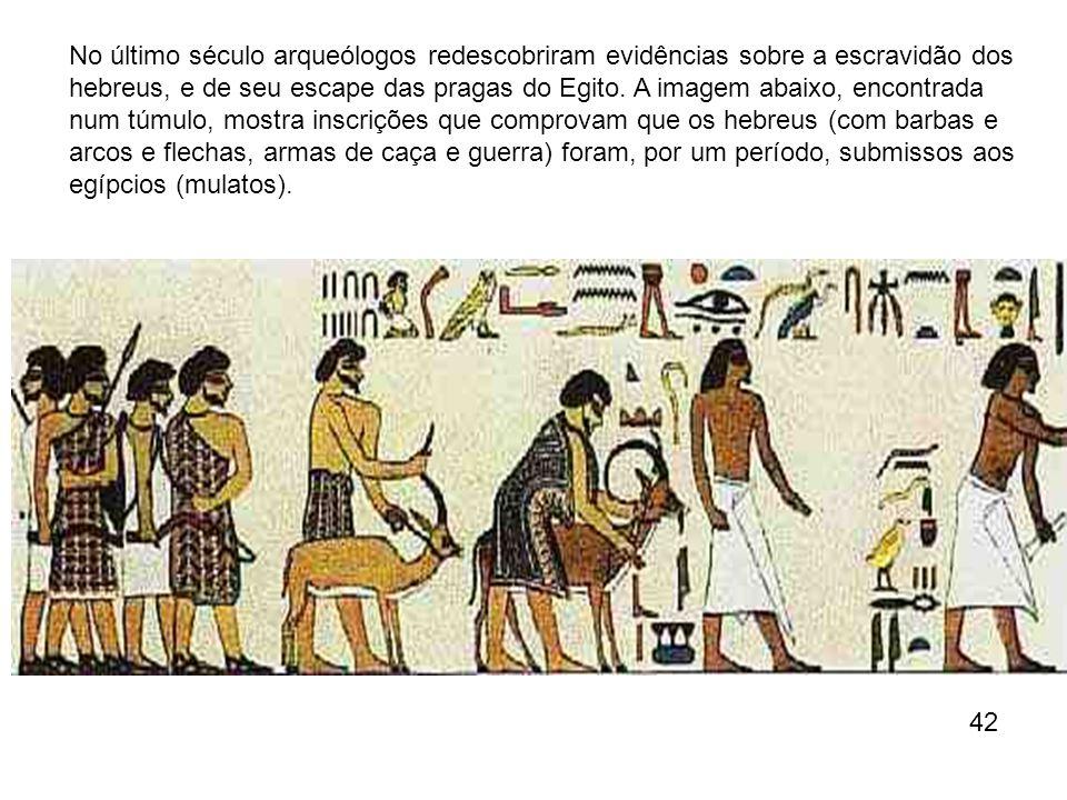 No último século arqueólogos redescobriram evidências sobre a escravidão dos hebreus, e de seu escape das pragas do Egito. A imagem abaixo, encontrada