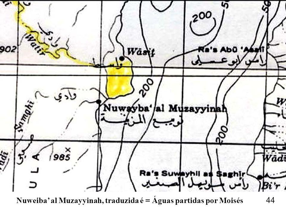 Nuweiba' al Muzayyinah, traduzida é = Águas partidas por Moisés 44