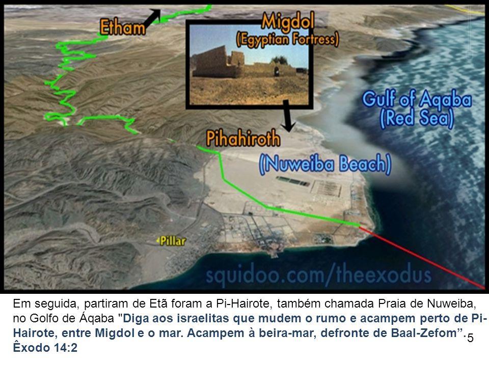 Em seguida, partiram de Etã foram a Pi-Hairote, também chamada Praia de Nuweiba, no Golfo de Áqaba