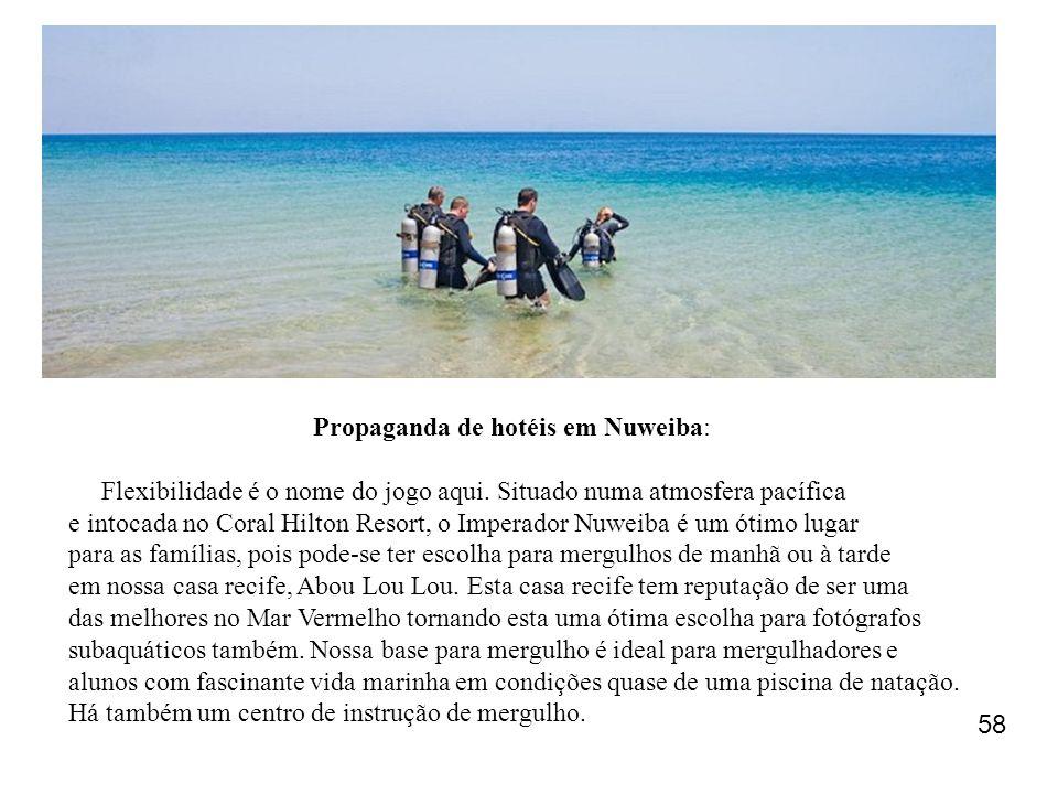 Propaganda de hotéis em Nuweiba: Flexibilidade é o nome do jogo aqui. Situado numa atmosfera pacífica e intocada no Coral Hilton Resort, o Imperador N
