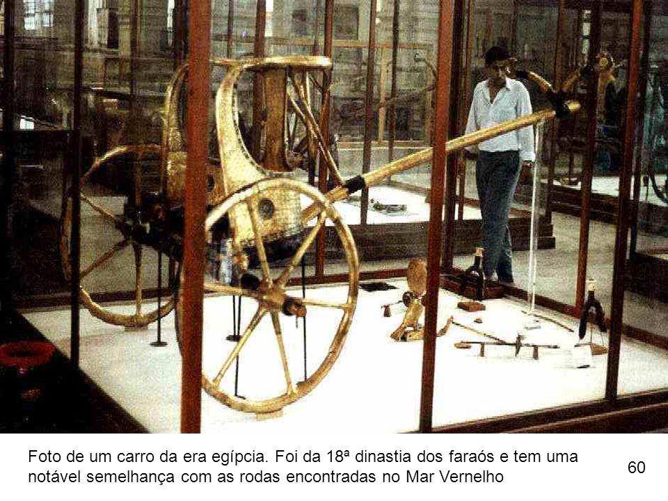 Foto de um carro da era egípcia. Foi da 18ª dinastia dos faraós e tem uma notável semelhança com as rodas encontradas no Mar Vernelho 60