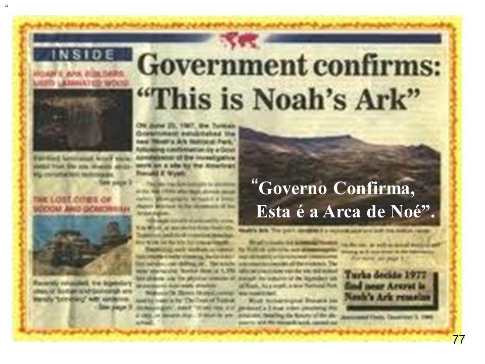 "77 "" "" Governo Confirma, Esta é a Arca de Noé""."