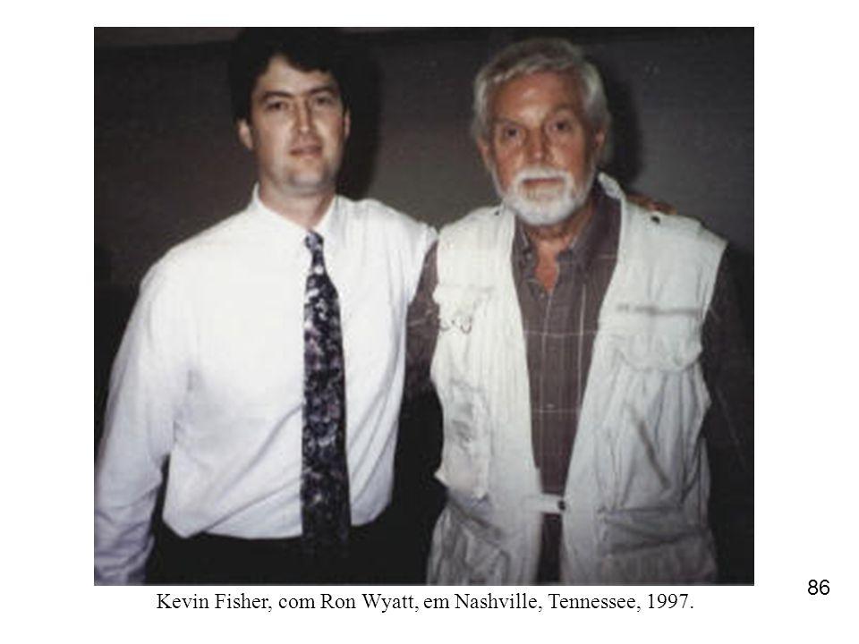 Kevin Fisher, com Ron Wyatt, em Nashville, Tennessee, 1997. 86