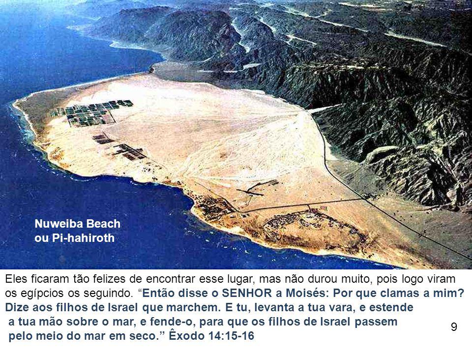 """Nuweiba Beach ou Pi-hahiroth Eles ficaram tão felizes de encontrar esse lugar, mas não durou muito, pois logo viram os egípcios os seguindo. """"Então di"""