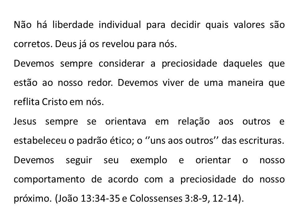 Jo 13:34-35: Novo mandamento vos dou: que vos ameis uns aos outros; assim como eu vos amei, que também vos ameis uns aos outros.