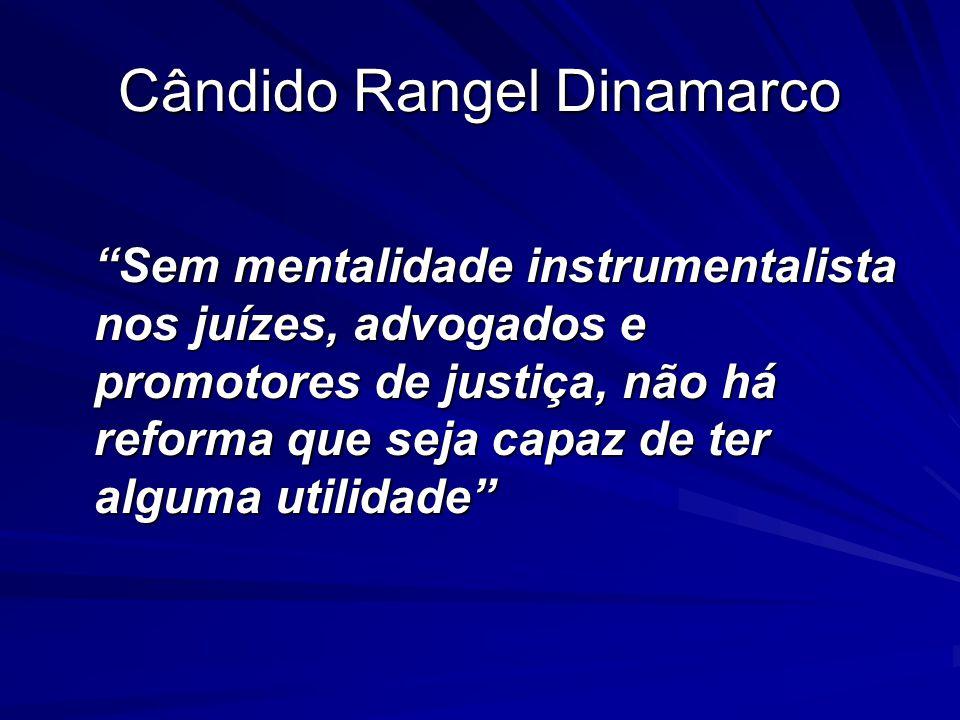 """Cândido Rangel Dinamarco """"Sem mentalidade instrumentalista nos juízes, advogados e promotores de justiça, não há reforma que seja capaz de ter alguma"""