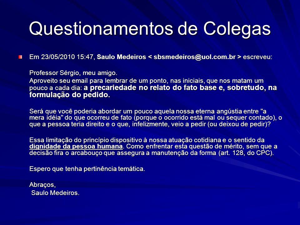 Questionamentos de Colegas Em 23/05/2010 15:47, Saulo Medeiros escreveu: Professor Sérgio, meu amigo. Aproveito seu email para lembrar de um ponto, na