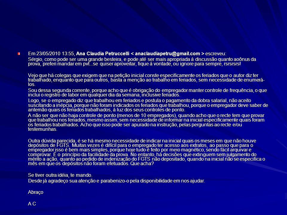 Em 23/05/2010 13:55, Ana Claudia Petruccelli escreveu: Sérgio, como pode ser uma grande besteira, e pode até ser mais apropriada à discussão quanto ao