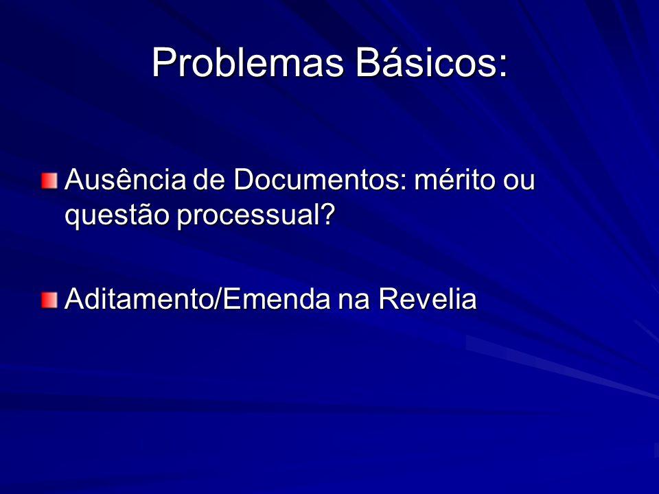 Problemas Básicos: Ausência de Documentos: mérito ou questão processual? Aditamento/Emenda na Revelia