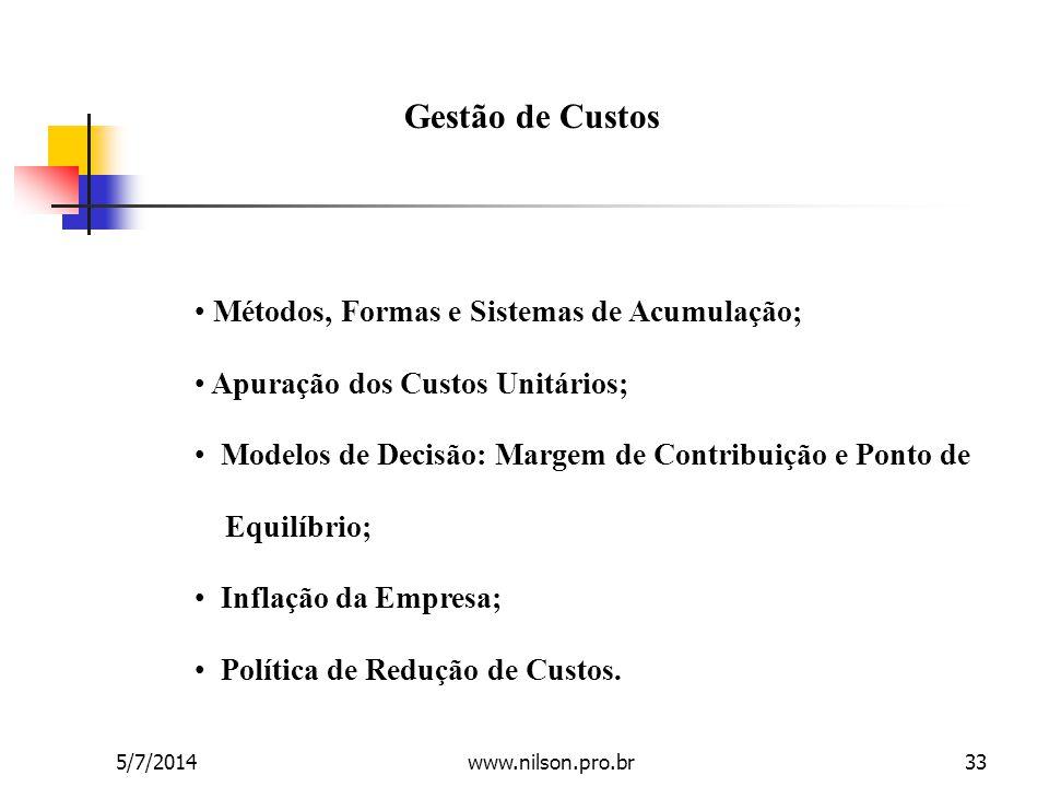 • Métodos, Formas e Sistemas de Acumulação; • Apuração dos Custos Unitários; • Modelos de Decisão: Margem de Contribuição e Ponto de Equilíbrio; • Inf