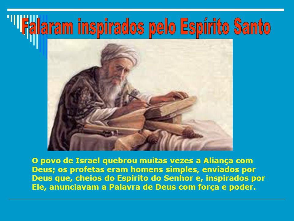 Quando o espírito repousou sobre eles, profetizaram; mas depois não o conseguiam.