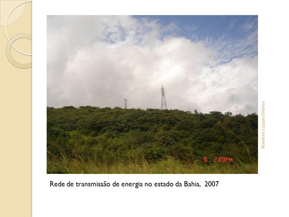 Rede de transmissão de energia no estado da Bahia, 2007 Anselmo Lazaro Branco