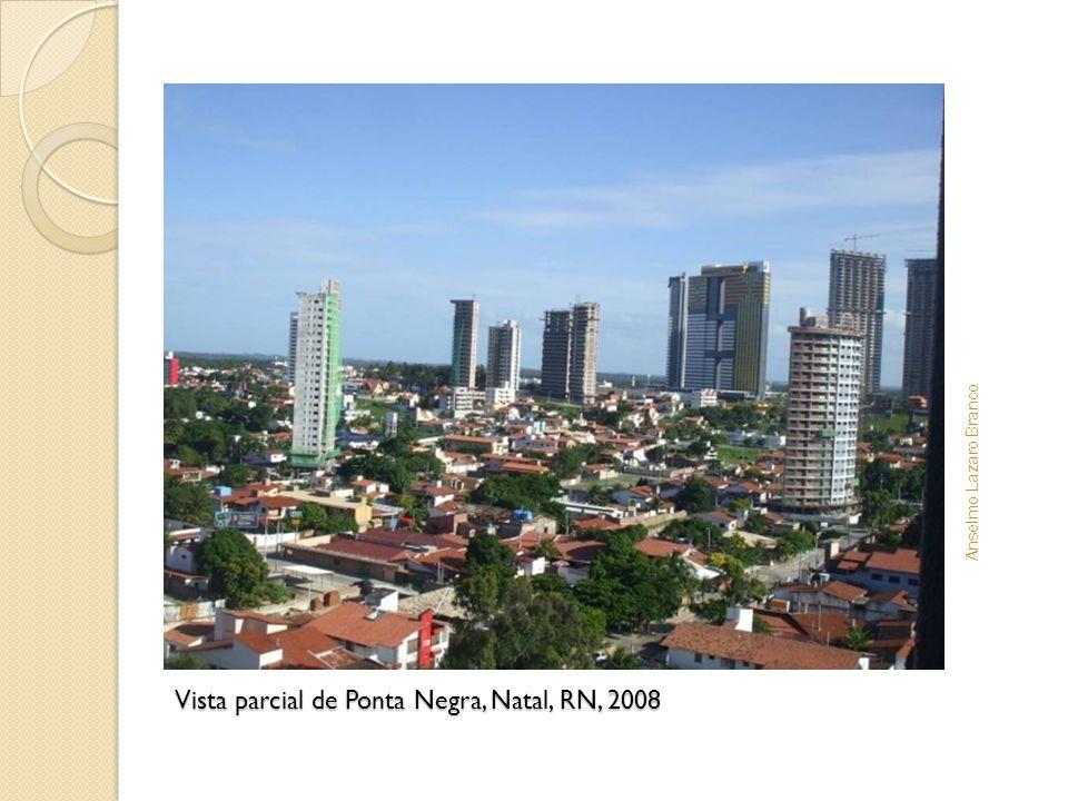 Vista parcial de Ponta Negra, Natal, RN, 2008 Anselmo Lazaro Branco