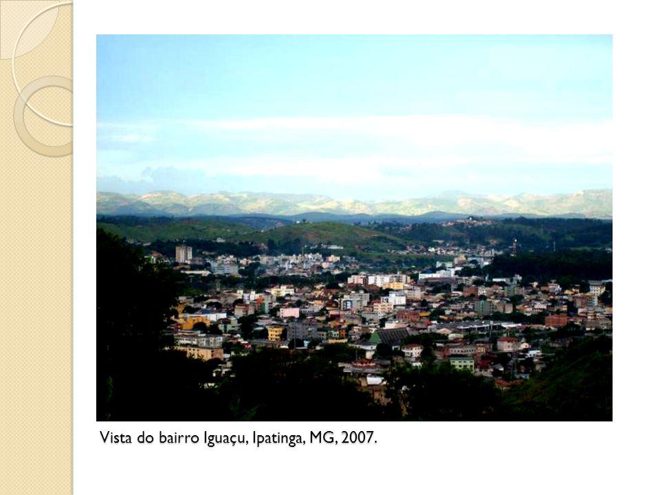 Vista do bairro Iguaçu, Ipatinga, MG, 2007.