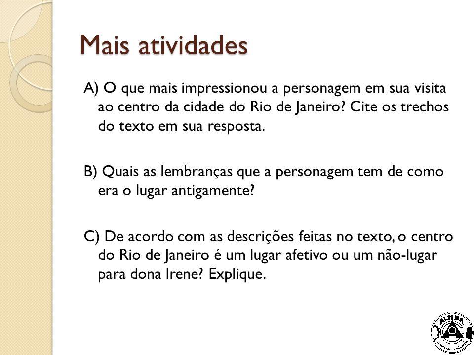 A) O que mais impressionou a personagem em sua visita ao centro da cidade do Rio de Janeiro? Cite os trechos do texto em sua resposta. B) Quais as lem