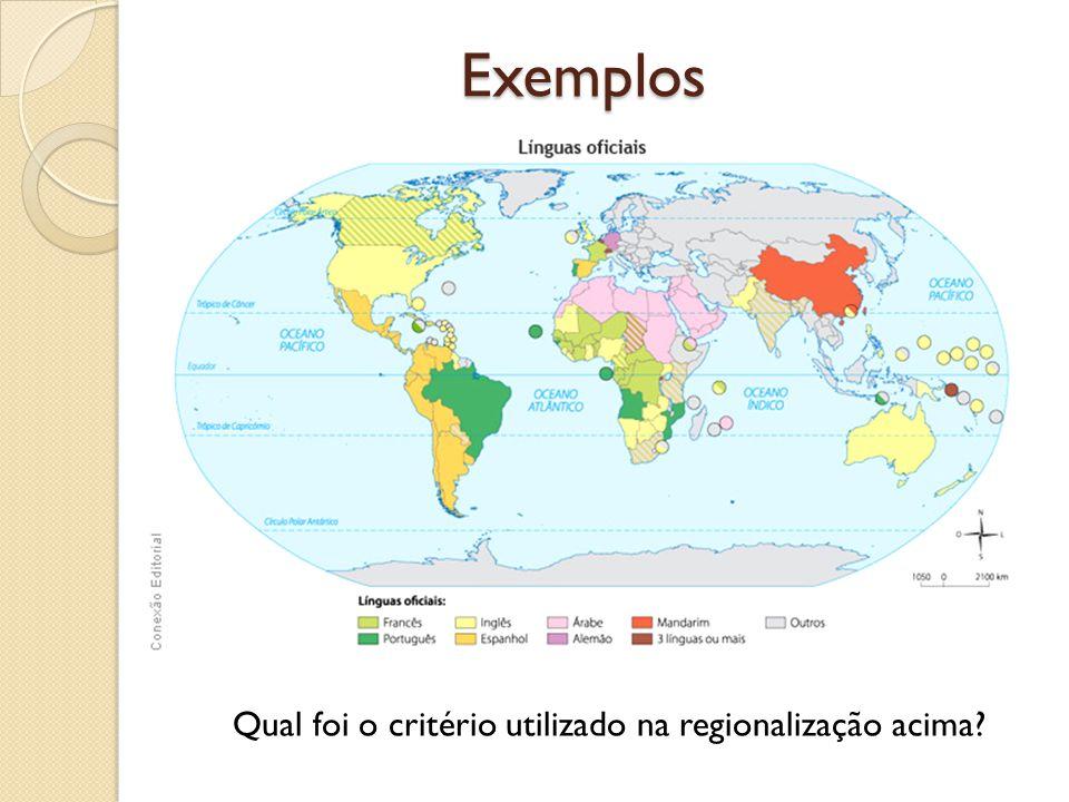 Exemplos Qual foi o critério utilizado na regionalização acima?