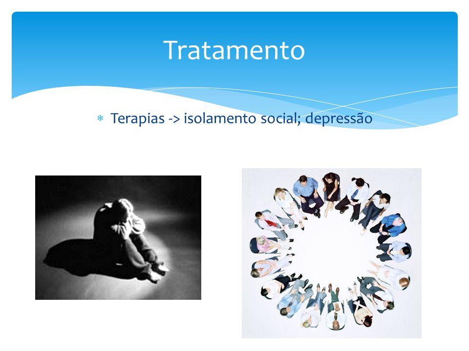  Terapias -> isolamento social; depressão Tratamento