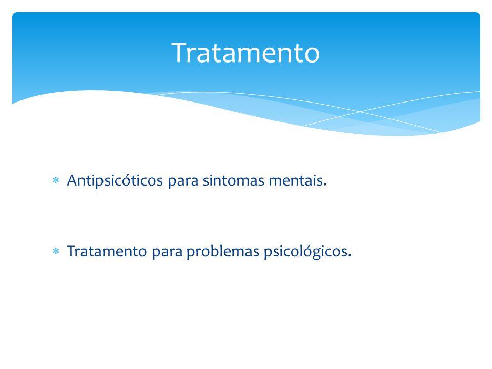  Antipsicóticos para sintomas mentais.  Tratamento para problemas psicológicos. Tratamento