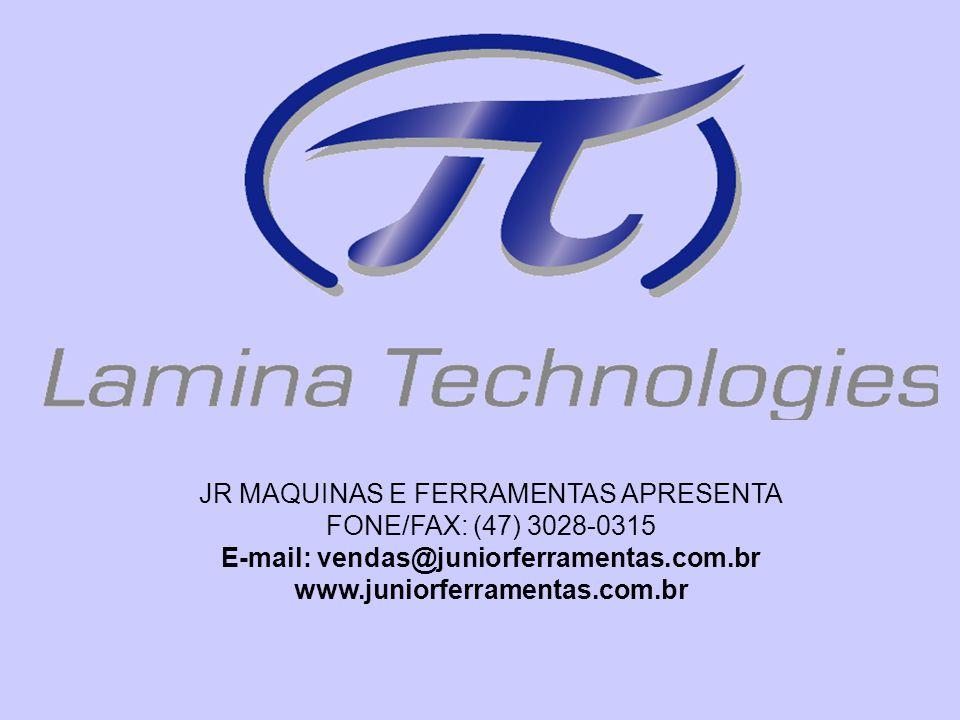 JR MAQUINAS E FERRAMENTAS APRESENTA FONE/FAX: (47) 3028-0315 E-mail: vendas@juniorferramentas.com.br www.juniorferramentas.com.br