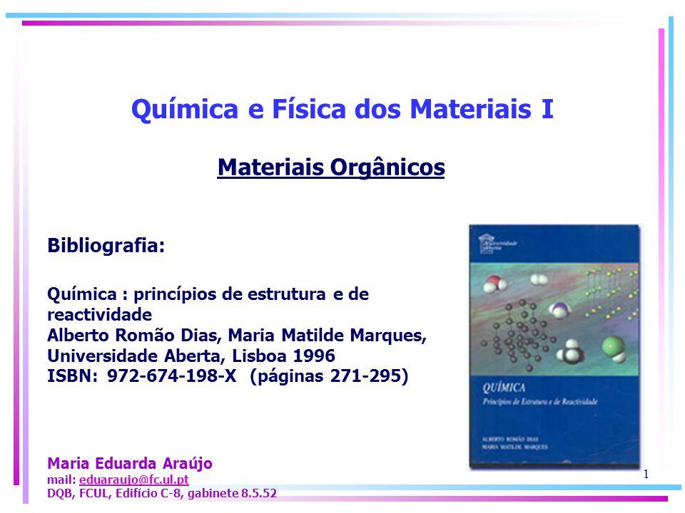 Química e Física dos Materiais I Bibliografia: Química : princípios de estrutura e de reactividade Alberto Romão Dias, Maria Matilde Marques, Universi