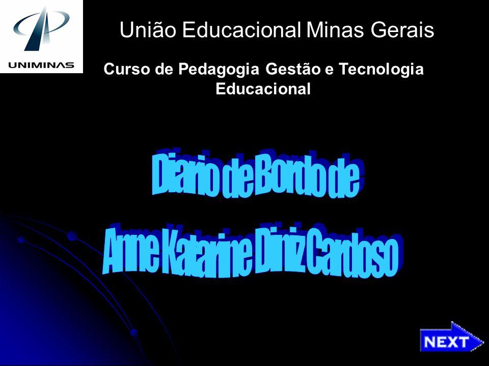 União Educacional Minas Gerais Curso de Pedagogia Gestão e Tecnologia Educacional
