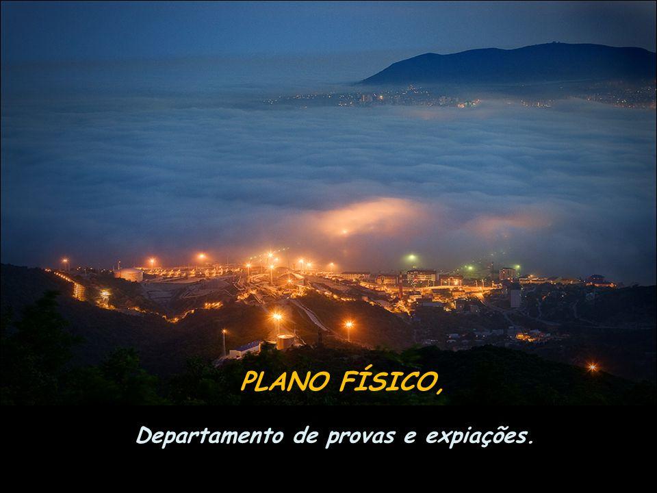PLANO FÍSICO, Departamento de provas e expiações.
