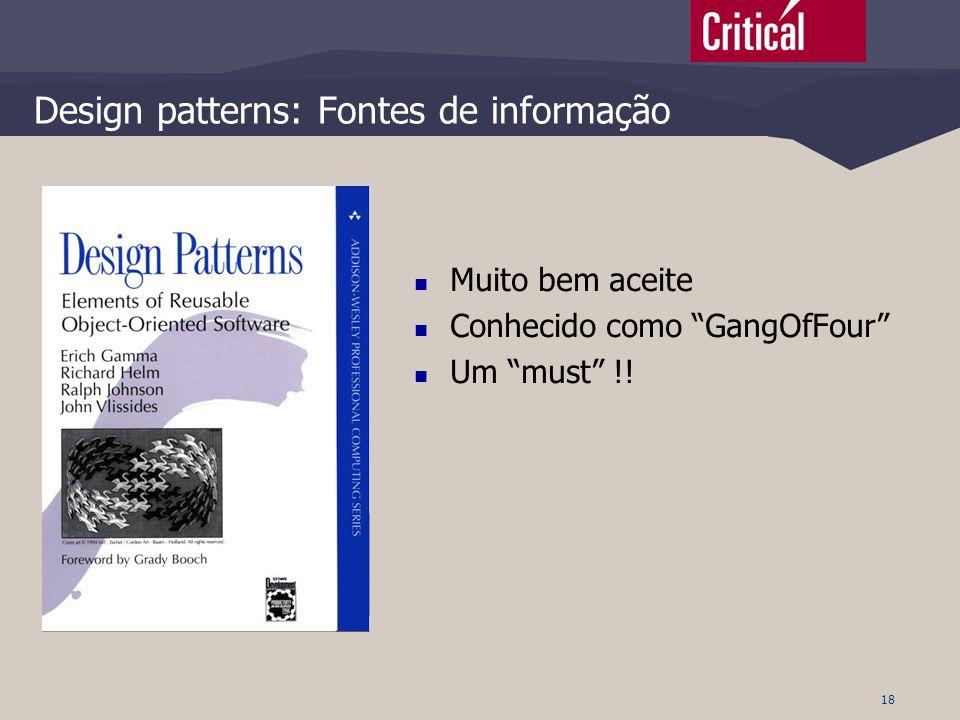"""18 Design patterns: Fontes de informação  Muito bem aceite  Conhecido como """"GangOfFour""""  Um """"must"""" !!"""