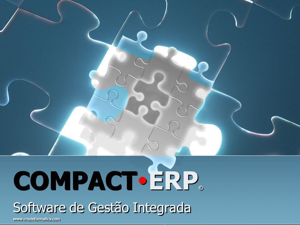 COMPACT  ERP © Software de Gestão Integrada www.cruzinformatica.com Software de Gestão Integrada www.cruzinformatica.com