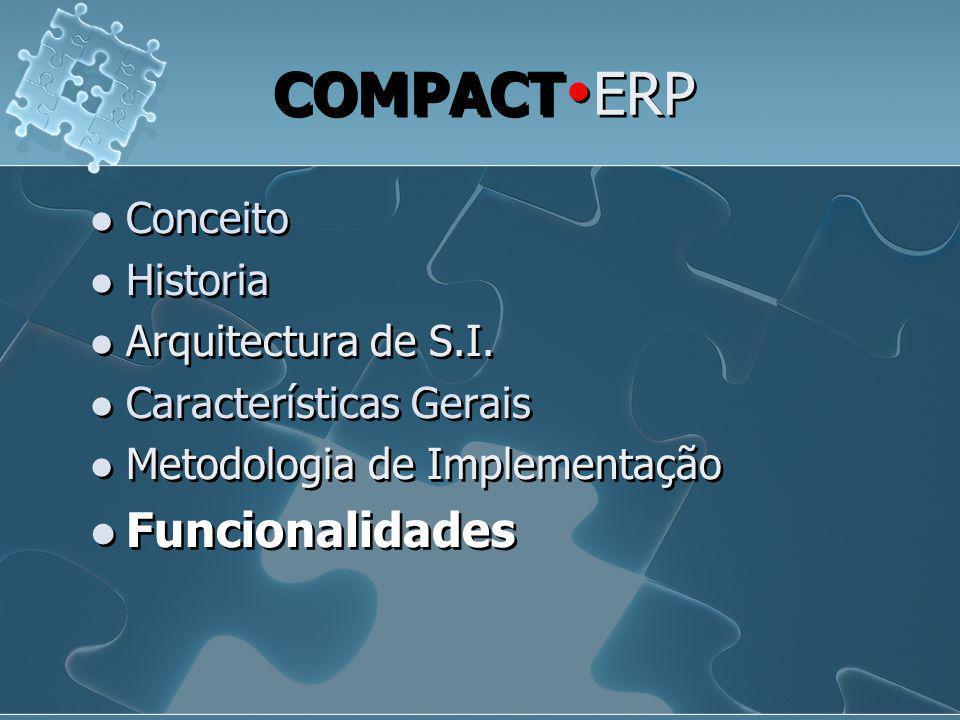  Conceito  Historia  Arquitectura de S.I.  Características Gerais  Metodologia de Implementação  Funcionalidades  Conceito  Historia  Arquite