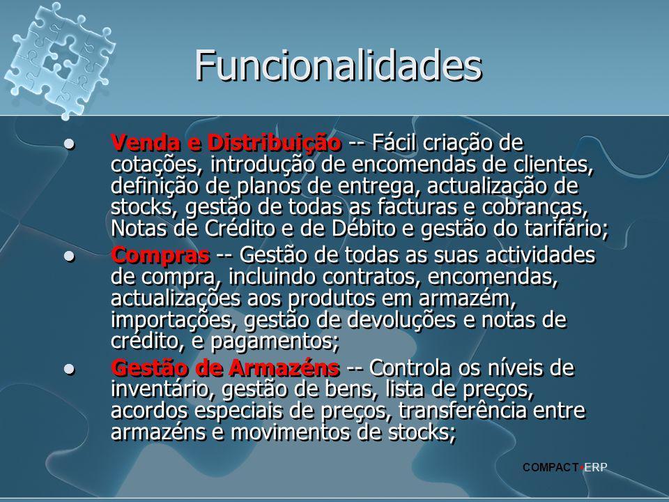 Funcionalidades  Venda e Distribuição -- Fácil criação de cotações, introdução de encomendas de clientes, definição de planos de entrega, actualizaçã