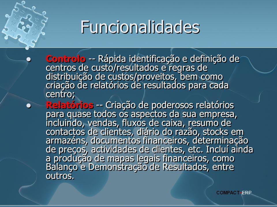 Funcionalidades  Controlo -- Rápida identificação e definição de centros de custo/resultados e regras de distribuição de custos/proveitos, bem como c