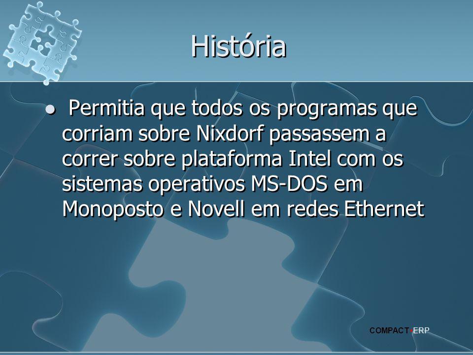 História  Permitia que todos os programas que corriam sobre Nixdorf passassem a correr sobre plataforma Intel com os sistemas operativos MS-DOS em Mo
