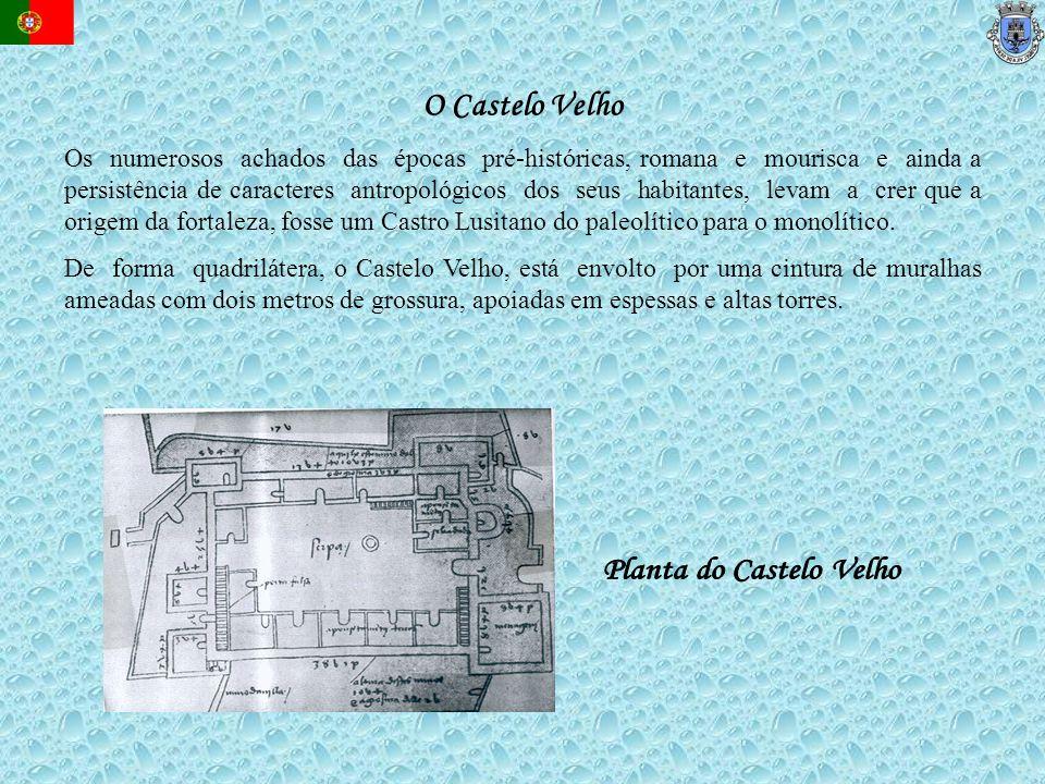 O Castelo Velho Os numerosos achados das épocas pré-históricas, romana e mourisca e ainda a persistência de caracteres antropológicos dos seus habitan