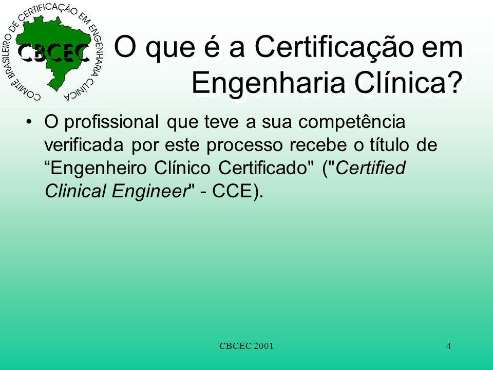 """CBCEC 20014 O que é a Certificação em Engenharia Clínica? •O profissional que teve a sua competência verificada por este processo recebe o título de """""""