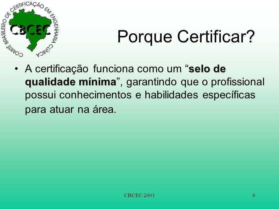 """CBCEC 20016 Porque Certificar? selo de qualidade mínima •A certificação funciona como um """"selo de qualidade mínima"""", garantindo que o profissional pos"""