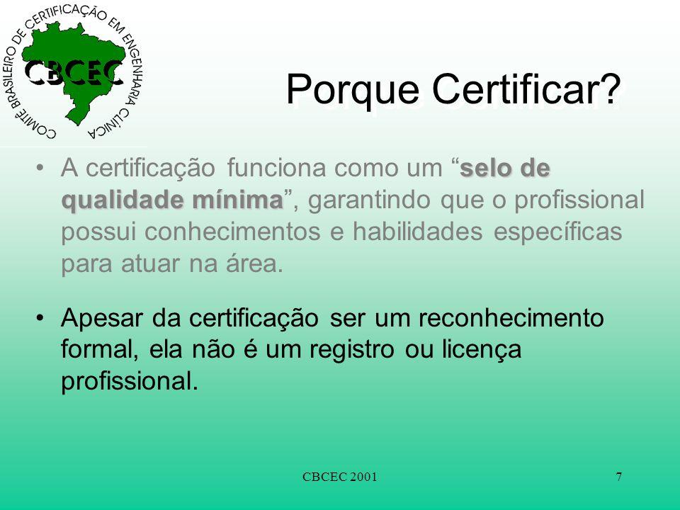 """CBCEC 20017 Porque Certificar? selo de qualidade mínima •A certificação funciona como um """"selo de qualidade mínima"""", garantindo que o profissional pos"""