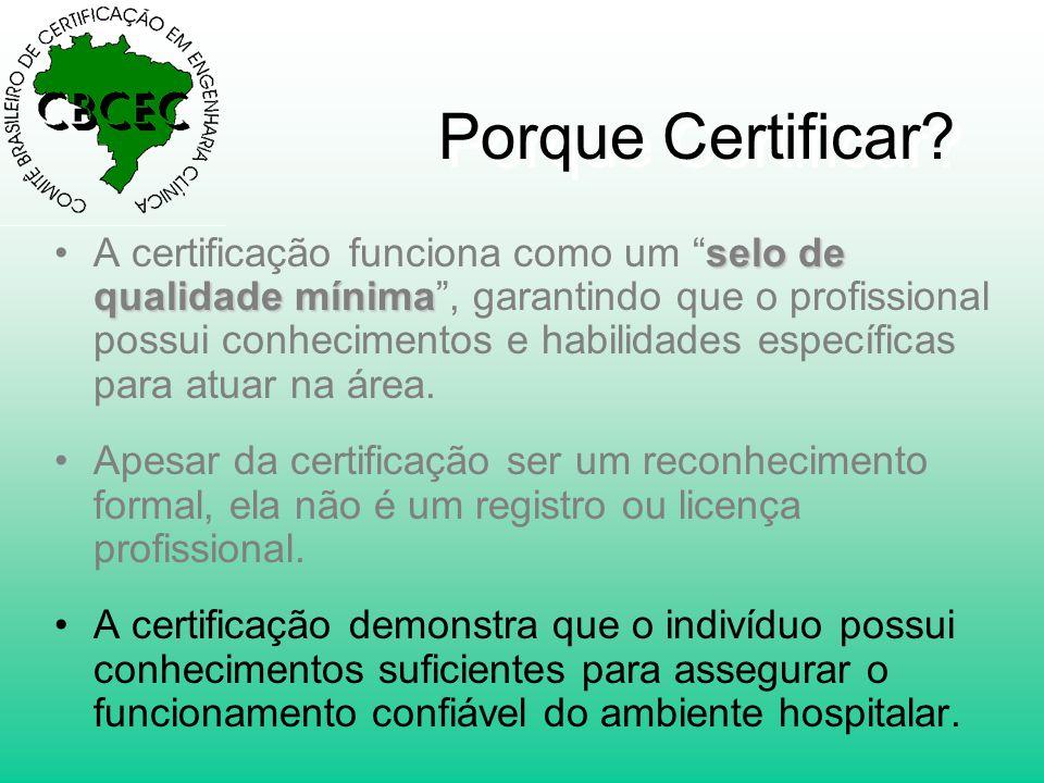 """Porque Certificar? selo de qualidade mínima •A certificação funciona como um """"selo de qualidade mínima"""", garantindo que o profissional possui conhecim"""