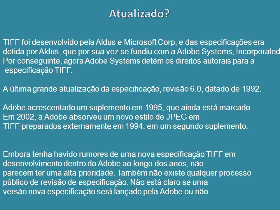 TIFF foi desenvolvido pela Aldus e Microsoft Corp, e das especificações era detida por Aldus, que por sua vez se fundiu com a Adobe Systems, Incorpora
