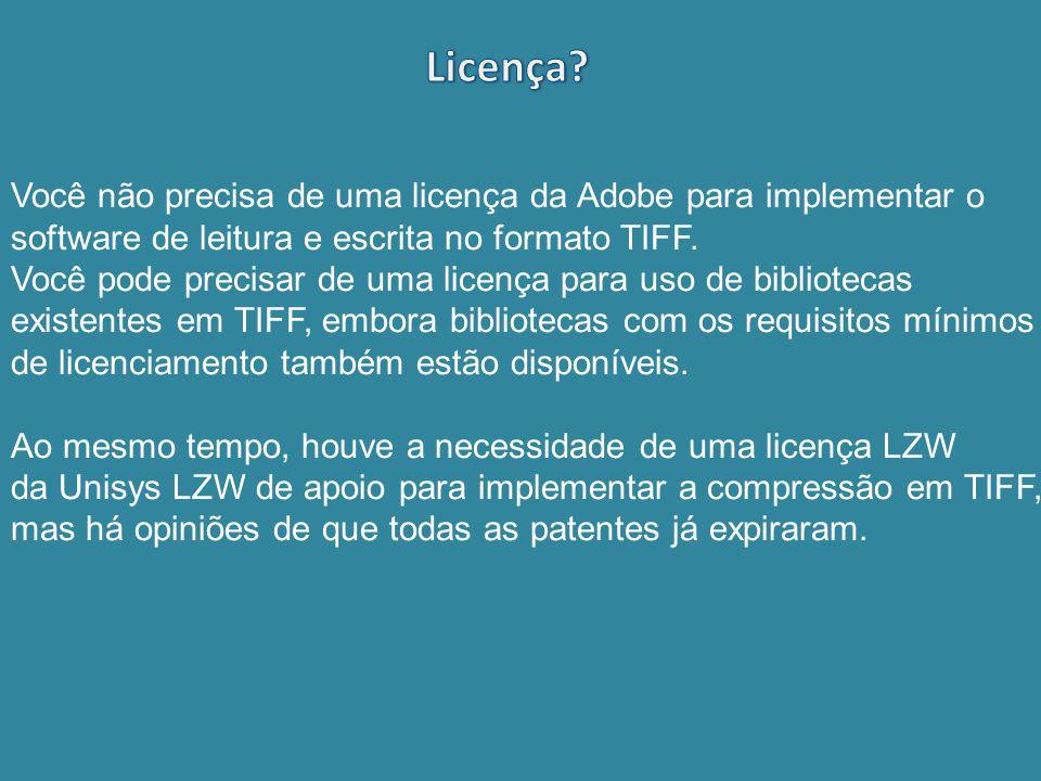 Você não precisa de uma licença da Adobe para implementar o software de leitura e escrita no formato TIFF. Você pode precisar de uma licença para uso