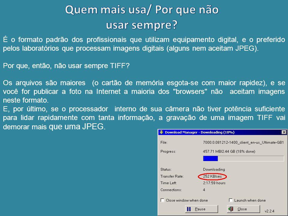 Quando, então, é recomendável usar o formato TIFF.