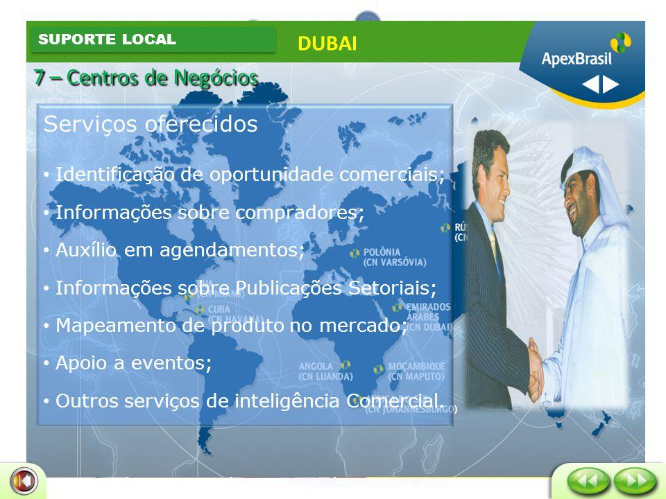 Jebel Ali 556 m2 em área alfandegada, de alta segurança, na Jebel Ali Free Zone; Porto de Jebel Ali é servido por mais de 100 companhias marítimas, e está conectado com os maiores portos do mundo Mais de 6,000 empresas de 120 países Mais de 125 empresas listadas na Fortune 500 Volume de negócios das empresas localizadas na Zona Franca de Jebel Ali supera US$ 37 bilhões DUBAI HUB DE NEGÓCIOS 7 – Centros de Negócios