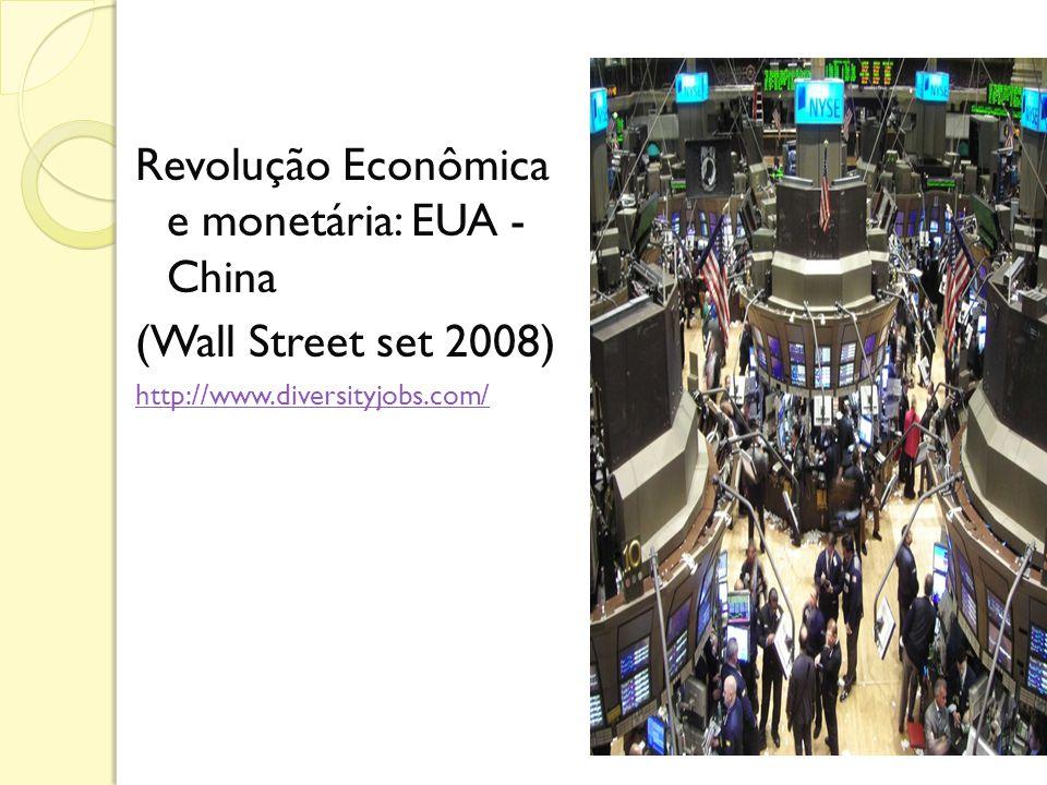 Revolução Econômica e monetária: EUA - China (Wall Street set 2008) http://www.diversityjobs.com/
