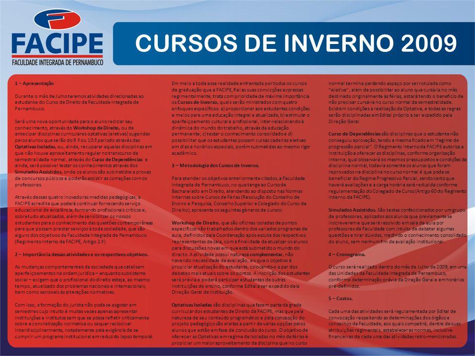 1 – Apresentação Durante o mês de Julho teremos atividades direcionadas ao estudante do Curso de Direito da Faculdade Integrada de Pernambuco.