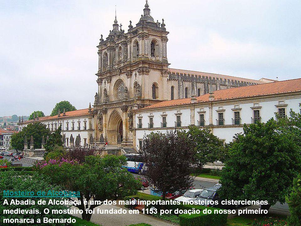 Mosteiro de Alcobaça A Abadia de Alcobaça é um dos mais importantes mosteiros cistercienses medievais. O mosteiro foi fundado em 1153 por doação do no