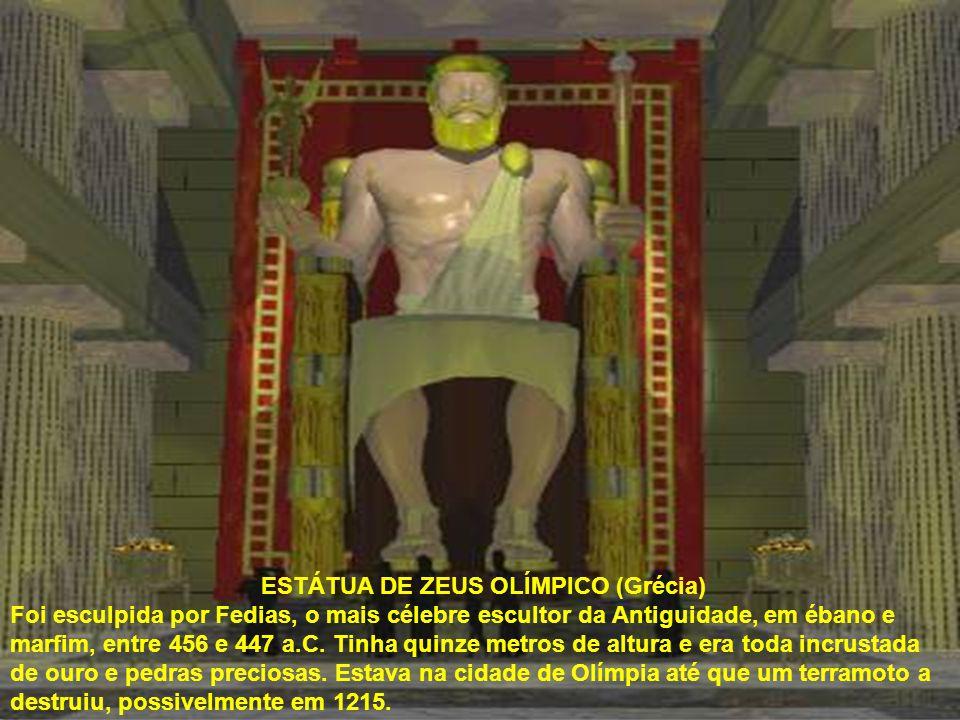 ESTÁTUA DE ZEUS OLÍMPICO (Grécia) Foi esculpida por Fedias, o mais célebre escultor da Antiguidade, em ébano e marfim, entre 456 e 447 a.C. Tinha quin