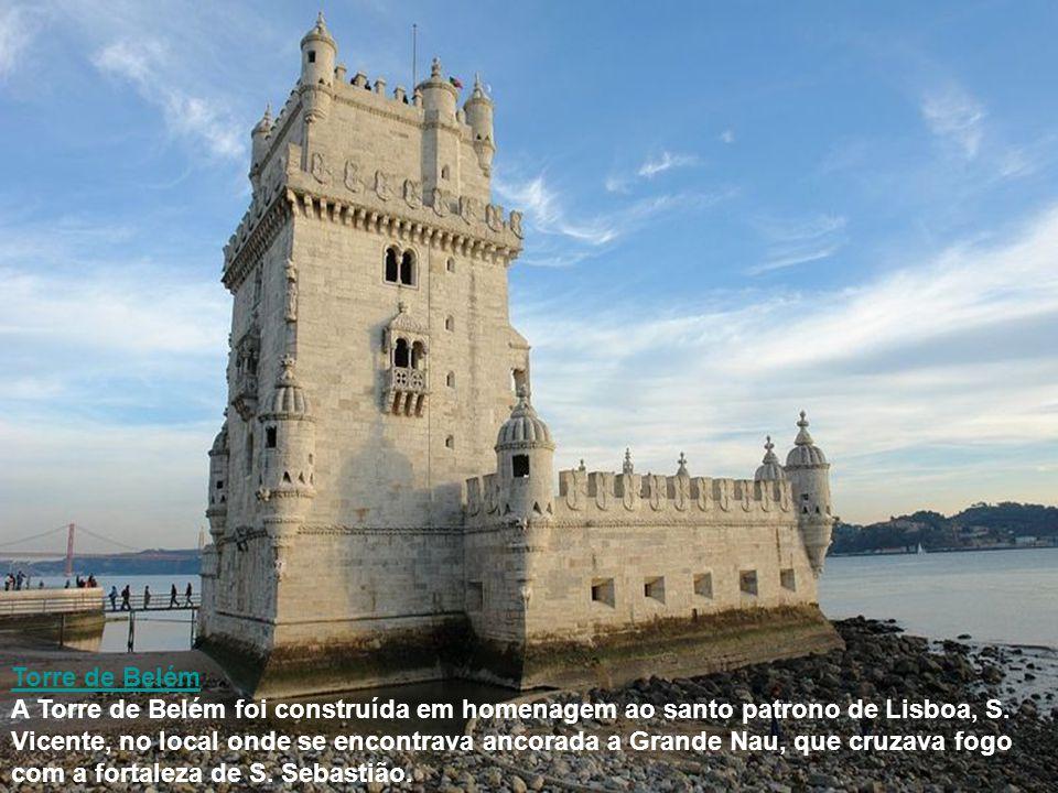 Torre de Belém A Torre de Belém foi construída em homenagem ao santo patrono de Lisboa, S.
