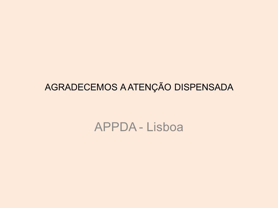 AGRADECEMOS A ATENÇÃO DISPENSADA APPDA - Lisboa