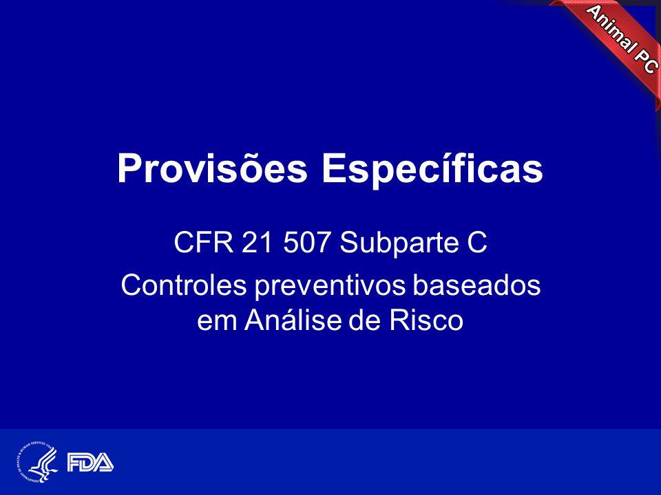 Provisões Específicas CFR 21 507 Subparte C Controles preventivos baseados em Análise de Risco