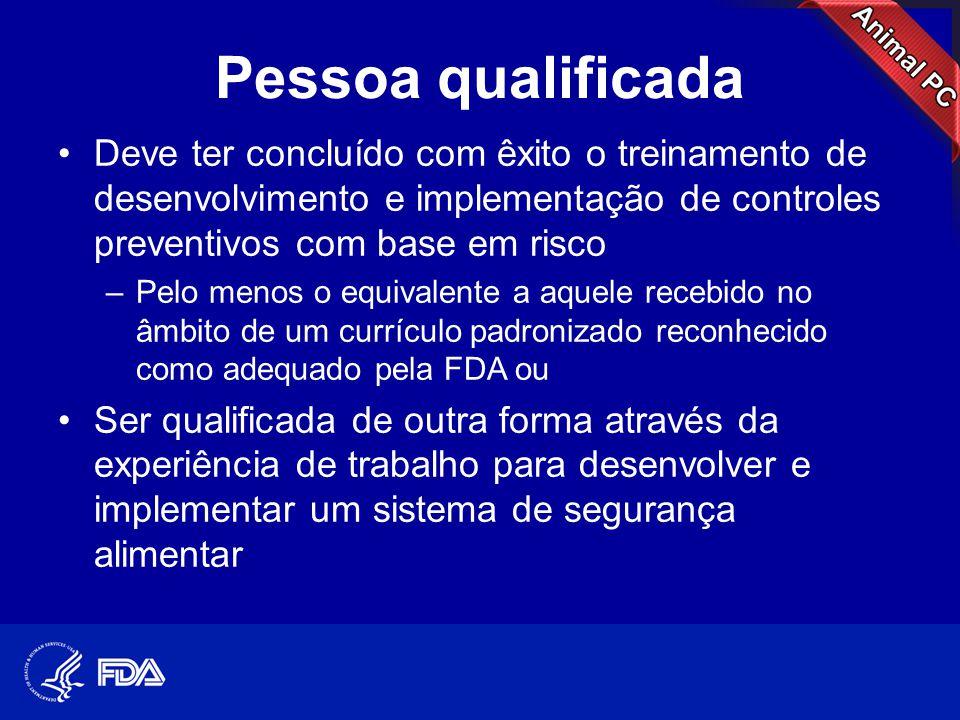 Pessoa qualificada •Deve ter concluído com êxito o treinamento de desenvolvimento e implementação de controles preventivos com base em risco –Pelo men