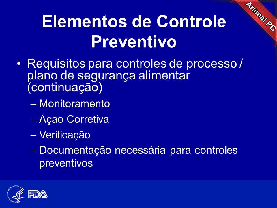 Elementos de Controle Preventivo •Requisitos para controles de processo / plano de segurança alimentar (continuaçāo) –Monitoramento –Açāo Corretiva –V
